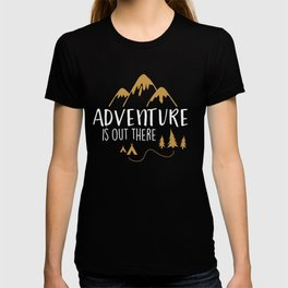 Adventure Is Out There T-Shirts and Hoodies T-shirt