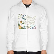 We're All a Little Fragile - Light Hoody