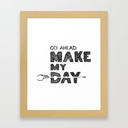 Go ahead, Make My Day - handlettering quote Black&White geek and nerds design Framed Art Print