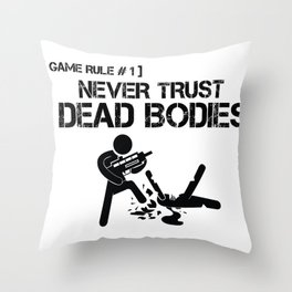 Never Trust Dead Bodies Game Rules Poster Throw Pillow