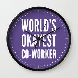World's Okayest Co-worker (Ultra Violet) Wall Clock