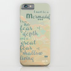 I must be a mermaid iPhone 6s Slim Case