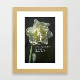 """""""It's a Good Day to Have a Good Day!"""" Framed Art Print"""
