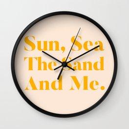 Sun, Sea, The Sand & Me, Minimal Summer Sunny Typography Modern Simple Beachy Bohemian Wall Clock