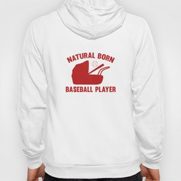 Natural Born Baseball Player Hoody