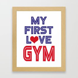 My first love gym Framed Art Print