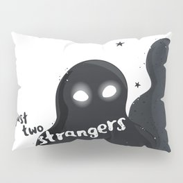 just two strangers Pillow Sham