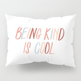 Being kind is cool Pillow Sham
