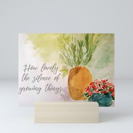 How Lovely the Silence of Growing Things Mini Art Print