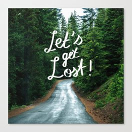 Let's get Lost! - Quote Typography Green Forest Canvas Print