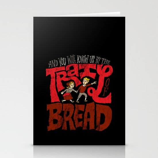 And You Will Know Us By The Trail Of Bread Stationery Cards