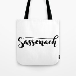 Sassenach! To all my fellow Outlander fans! Tote Bag