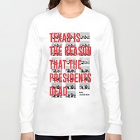 jfk Long Sleeve T-shirts featuring Misfits JFK Poster Series - Texas Is The Reason by Robert John Paterson