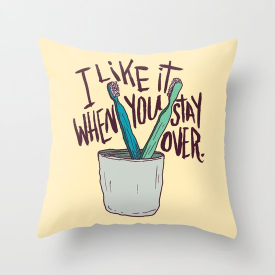 STAY OVER Throw Pillow