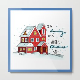 """Dreaming of a White Christmas.."" Metal Print"