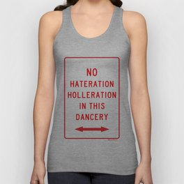 No Hateration Holleration In This Dancery / Mary J. Blige Street Sign Unisex Tank Top