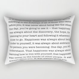 It took me a long time to realize that you can do everything right. Rectangular Pillow