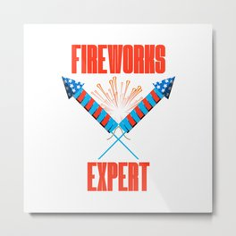 4th of July Fireworks Expert Fun Event Metal Print