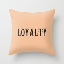 LOYALTY Throw Pillow