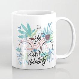 Just Keep Pedaling Quote Coffee Mug