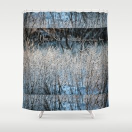 Beauty You See Shower Curtain