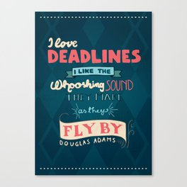 Deadlines Canvas Print