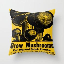 Grow Mushrooms! Throw Pillow