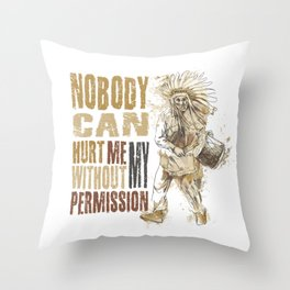 Nobody can hurt me without my permission Mahatma Gandhi Throw Pillow