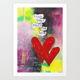 TRADE FEARS FOR LOVE Art Print