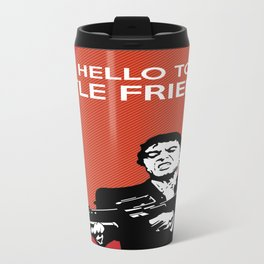 Scarface Say Hello to My Little Friend Metal Travel Mug