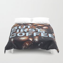But First Coffee - Style 1 Duvet Cover