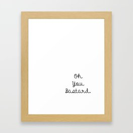 oh you Framed Art Print