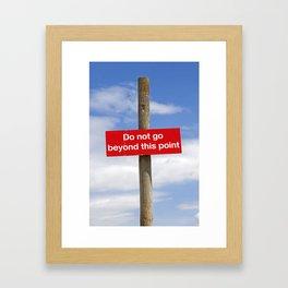 Do not go beyond this point Framed Art Print