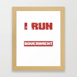 I Run Better Than The Government Funny Running Fitness Run Exercise Health Runner Gift Framed Art Print