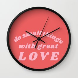 do small things Wall Clock