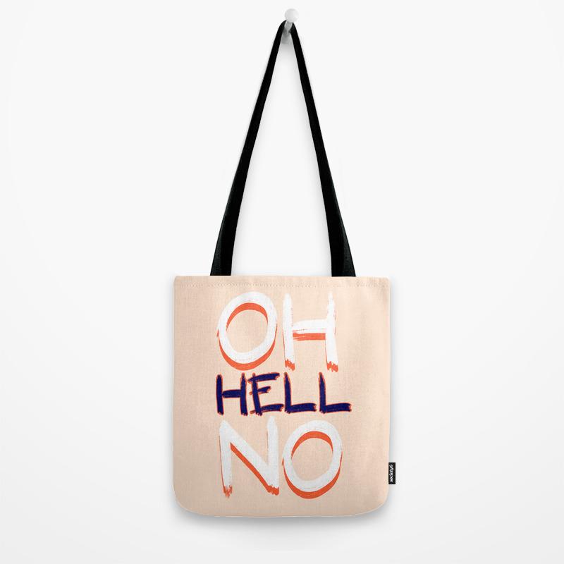 Tote Oh DesigndnSociety6 Nosociety6sarcasm Bag Hell By RLq54j3A