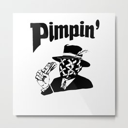 Big Pimpin' Metal Print