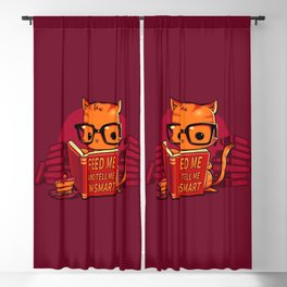 Feed Me And Tell Me I'm Smart Blackout Curtain
