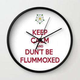 Keep Calm and Dun't Be Flummoxed Wall Clock