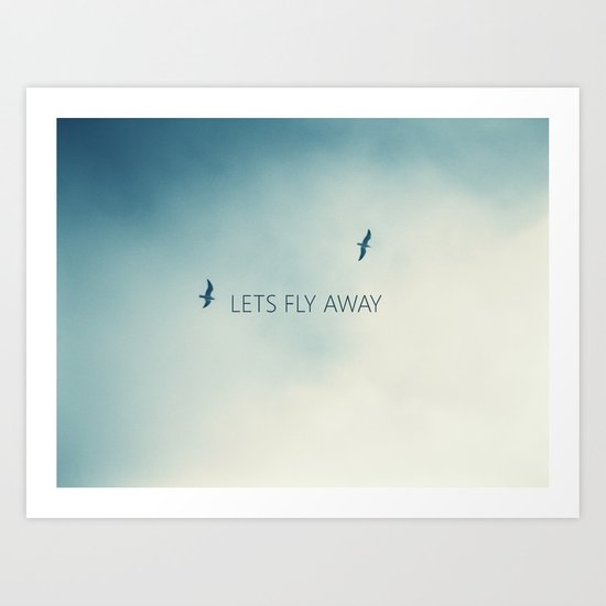 LETS FLY AWAY Art Print