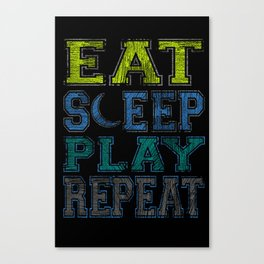 EAT SLEEP PLAY REPEAT Canvas Print