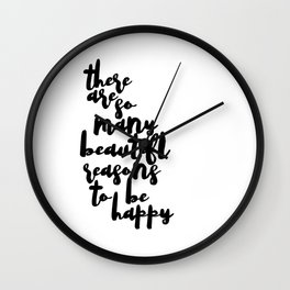 There are so many beautiful reasons to be happy printable, Inspirational quotes Wall Clock