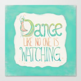Dance Like No One Is Watching - Turquoise Canvas Print