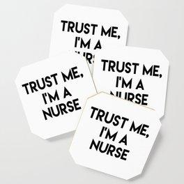 Trust me I'm a nurse Coaster