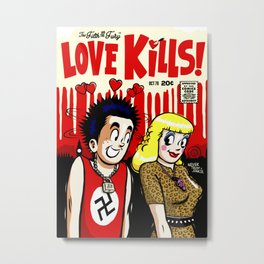 The Filth and The Fury: Love Kills Metal Print