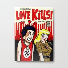The Filth and The Fury: Love Kills Metal Print