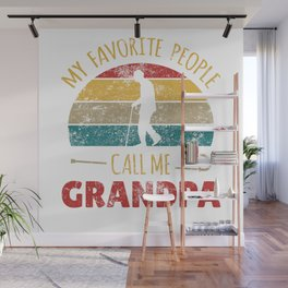 My Favorite People Call Me Grandpa Grand Fathers Day Retro Wall Mural