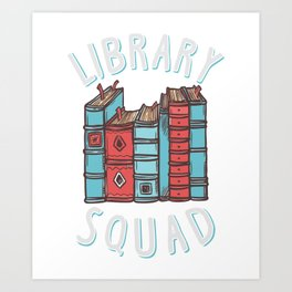 Library Squad, Reading Enthusiast Bookworm T-Shirt Art Print