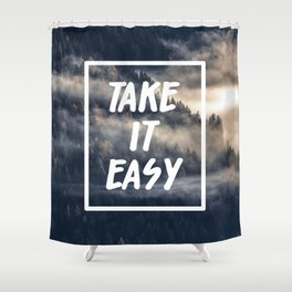 Take it easy on the mountains! Shower Curtain