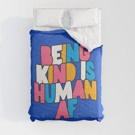 Being Kind is Human AF Comforters